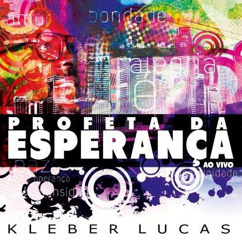 profeta da esperanca kleber lucas