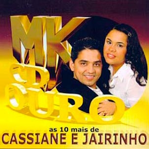 mk cd ouro as 10 mais de cassiane e jairinho